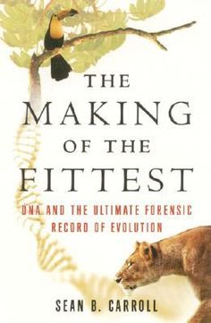 The Making of the Fittest: DNA and the Ultimate Forensic Record of Evolution. Required for AP Biology.