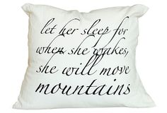 """""""Let her sleep for when she wakes she will move mountains"""" 16x16 Cotton Pillow, Ivory 