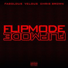 Fabolous, Velous & Chris Brown - Flipmode