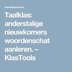 Taalklas: anderstalige nieuwkomers woordenschat aanleren. – KlasTools