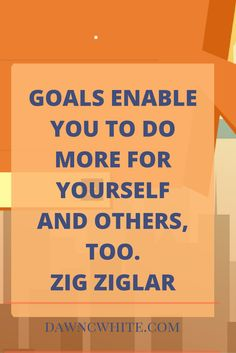Goals enable you to do more for yourself and others, too.-Zig Ziglar #inspiration #motivation #TYS #solopreneur #womenpreneur #fempreneur #entrepreneur #employeetoentrepreneur