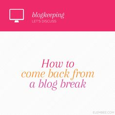 How to come back from a blog break  #Blog #blogging #blogtips #bloggingtips