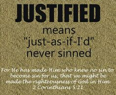 What The Bible Teaches Us About Faith: Justification Is The Act Of God  Have you been justified?