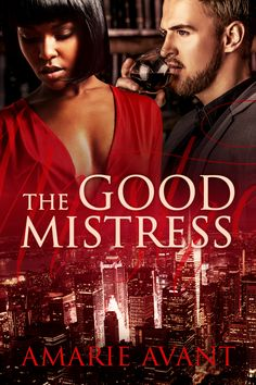 The Good Mistress: A BWWM Billionaire Romance by Amarie Avant. Hot, sexy romance. Free! http://www.ebooksoda.com/ebook-deals/the-good-mistress-a-bwwm-billionaire-romance-by-amarie-avant