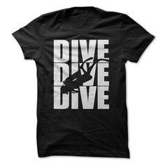 Dive Dive Dive - SCUBA Diving T Shirt T Shirt, Hoodie, Sweatshirts