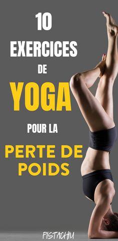 10 Exercices De Yoga Pour Maigrir - Pistachiu