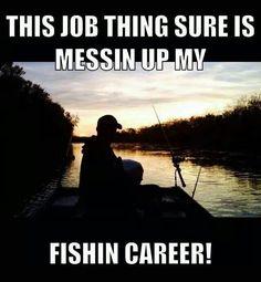 Darn work!. Check out that cool T-Shirt here: https://www.sunfrog.com/Fishing-T-Shirt-Black-Guys.html?53507