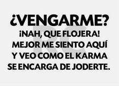 64 ideas funny memes in spanish words for 2019 Karma Frases, Karma Quotes, Sarcastic Quotes, Me Quotes, Qoutes, Funny Friend Memes, Super Funny Memes, Funny Jokes, Spanish Words