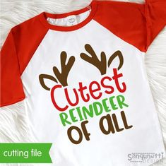 Cutest reindeer of all Christmas svg cutting file for silhouette and cricut - Holiday Shirts - Ideas of Holiday Shirts - Christmas Shirts For Kids, Christmas Vinyl, Merry Christmas, Diy Christmas Gifts, Christmas Projects, Christmas Onsies, Cricut Christmas Ideas, Christmas Quotes, Family Christmas