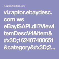 vi.raptor.ebaydesc.com ws eBayISAPI.dll?ViewItemDescV4&item=162407400651&category=20549&pm=1&ds=0&t=1494938812257