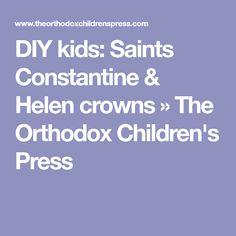 DIY kids: Saints Constantine & Helen crowns » The Orthodox Children's Press