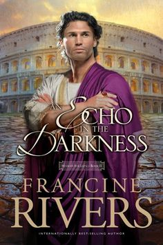 Echo in The Darkness- The Mark of the Lion Series Book 2 by Francine Rivers