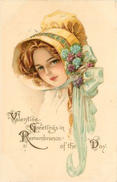 VALENTINE GREETINGS IN REMBRANCE OF THE DAY  head of girl in yellow bonnet, blue bow
