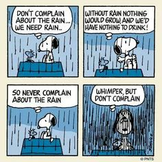The mantra of the pacific northwest. Any whining must happen only after it has rained for three weeks straight.