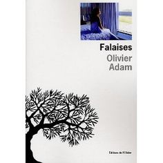 My favourite novel of all times - Falaises - Olivier Adam