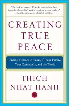 Creating True Peace: Ending Violence in Yourself, Your Family, Your Community…