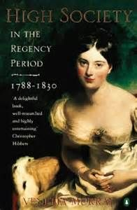 High Society in the Regency Period by Venetia Murray. Draws on original material from the Royal Archives as well as diaries and letters to cover the whole spectrum of society. Interesting chapters on the cost of living, manners and the pursuit of pleasure.