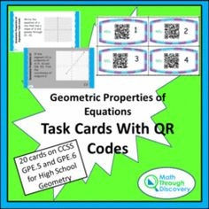 March Giveaway! Enter for your chance to win 1 of 5. Geometric Properties of Equations with QR Codes  (12 pages) from Math Through Discovery LLC on TeachersNotebook.com (Ends on on 03-31-2017) This set of task cards contains 20 cards that focus on  the CCSS GPE.5 and GPE.6 for High School Geometry.  There are 5 topics covered in the 20 cards.  Each set is composed of 4 different problems.   These questions model the questions asked on the PARCC exam.  Solutions are included for each task…