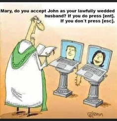 Mary, do you accept John as your lawfully wedded husband? If you do press enter,. If you don't press escape. Funny Fails, Funny Jokes, Stupid Funny, Hilarious, Ted, Jokes Photos, Christian Humor, Seriously Funny, Fiction Novels