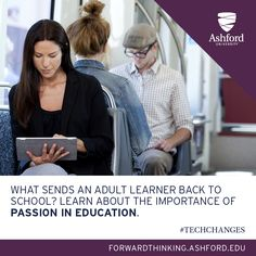 It's important to be passionate about what your do! Read on... http://forwardthinking.ashford.edu/why-passion-matters-to-adult-learners/#sthash.1HCAZzN0.dpbs