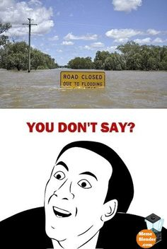 You dont say meme Road Closed - Sarcasm Meme - Sarcasm Meme ideas - You dont say meme Road Closed The post You dont say meme Road Closed appeared first on Gag Dad. All Meme, Crazy Funny Memes, Really Funny Memes, Stupid Memes, Funny Relatable Memes, Haha Funny, Funny Cute, Funny Jokes, Funny Stuff