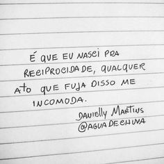 Eu nasci pra reciprocidade Motivational Phrases, Inspirational Quotes, Best Quotes, Love Quotes, Faith Hope Love, Printable Quotes, Love Your Life, Powerful Words, In My Feelings