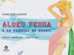 Biografia conta detalhes da carreira de Alceu Penna - Moda - GNT