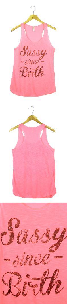 Women's Sassy Since Birth Print Racerback Tank Top Pink $14.99 #fashion #womenfashion #tanktop #racerback