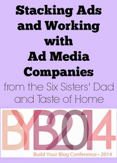 Build Your Blog Conference: Ad Stacking and working with Ad Media