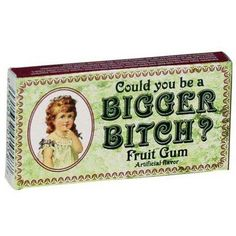 I think I may already be chewing this gum..