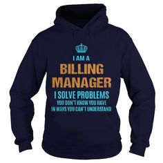 BILLING MANAGER - I SOLVE PROBLEMS T-Shirts, Hoodies (36.99$ ==► Order Here!)