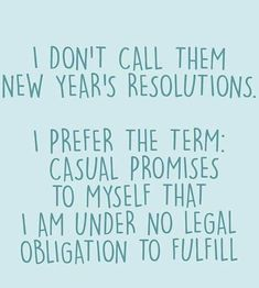 If You Think New Year's Resolutions Are Lame, These 17 Memes Will Prove Why Sarcastic Quotes, Funny Quotes, Funny Memes, Qoutes, Hilarious, Year Quotes, Quotes About New Year, New Year Resolution Meme, Year Resolutions