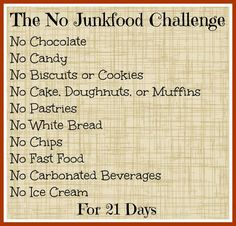 How to be Awesome at Everything: The No Junk Food Challenge.