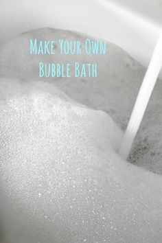 How to Make Your Own Bubble Bath!