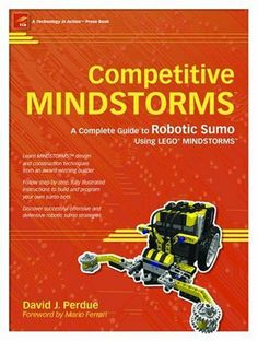 Competitive MINDSTORMS: A Complete Guide to Robotic Sumo using LEGO MINDSTORMS by David J. Perdue. $17.30. Publisher: Apress; 1 edition (July 30, 2004). 359 pages. Author: David J. Perdue