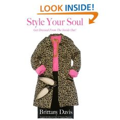 """""""Style Your Soul: Get Dressed From The Inside Out"""" by Brittany Davis, member of the church of Christ"""