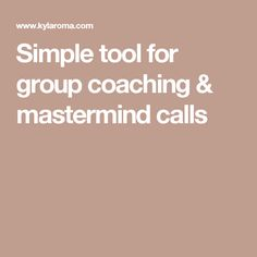 Simple tool for group coaching & mastermind calls