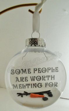 Christmas ornament - melted snowman - some people are worth melting for-ornament Christmas bauble - gift - engagement gift-wedding - mom