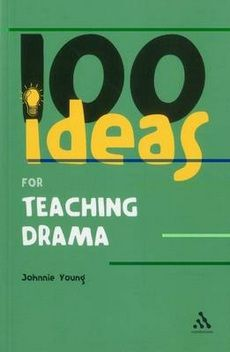 Sharing 100 Ideas for Teaching Drama (Continuum One Hundreds) from WHSMITH