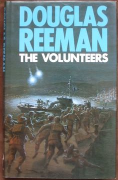 The Volunteers by Douglas Reeman Adventure Novels, Book Signing, Royal Navy, Volunteers, Thriller, How To Become, Fiction, The Unit, Lightning