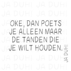 Tanden poetsen. Ja Duh. #humor #kinderen #discussie #herkenbaar #quote #tekst #Nederlands