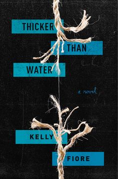 THICKER THAN WATER by Kelly Fiore