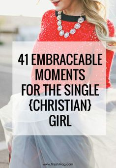 41 Embraceable Moments for the Christian Single Girl via Tirzah Magazine