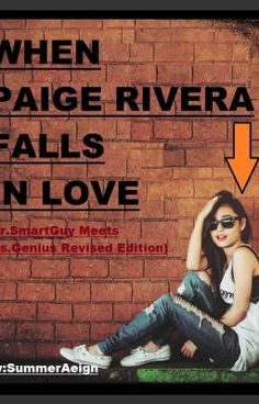Read Chapter from the story When Paige Rivera Falls In Love(Mr. Genius) by SummerAeign with reads. sciencefiction, r. Genius 2, Wattpad Romance, Falling In Love, Ms, Live, Reading, Reading Books