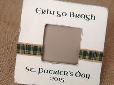St. Patrick's Day Picture Frame. Erin go Bragh.  Personalized St Patrick's Day Gift, Primitive, Rustic.