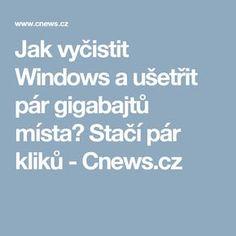 Jak vyčistit Windows a ušetřit pár gigabajtů místa? Stačí pár kliků - Cnews.cz Pc Mouse, Windows, Internet, Organizing, Crafts, Scrappy Quilts, Technology, Manualidades, Handmade Crafts