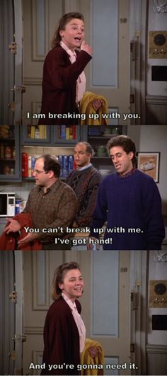 Seinfeld quote - George is being dumped even though he has the upper hand, 'The Pez Dispenser'