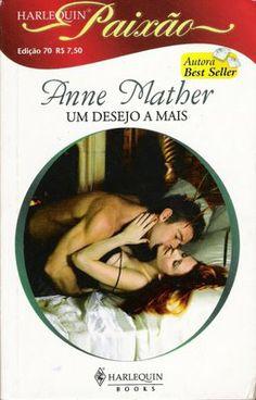 Meus Romances Blog: Um Desejo A Mais - Anne Mather - Harlequin Paixão ...
