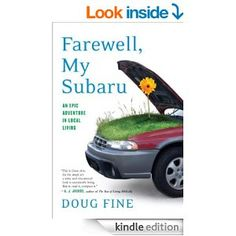Amazon.com: Farewell, My Subaru: One Man's Search for Happiness Living Green Off the Grid eBook: Doug Fine: Books (NM)