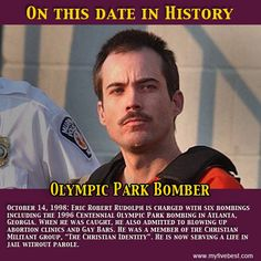 This guy is responsible for the Olympic Park bombing in Atlanta and several other bombings in the US. He was captured on this date. http://www.myfivebest.com